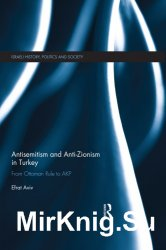 Antisemitism and Anti-Zionism in Turkey: From Ottoman Rule to AKP