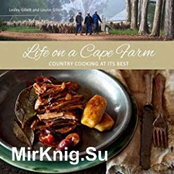 Life on a Cape Farm: Country cooking at its best