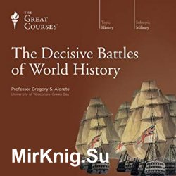 The Great Courses - The Decisive Battles of World History