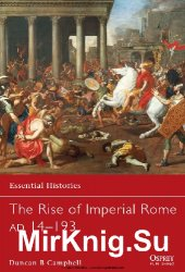 The Rise of Imperial Rome AD 14–193 (Osprey Essential Histories 76)
