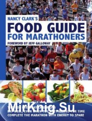 Nancy Clark's Food Guide for Marathoners: Tips for Everyday Champions. 4th, Revised Edition