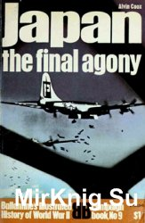 Ballantine's Illustrated History of World War II. Campaign Book №9 - Japan: the Final Agony