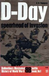 Ballantine's Illustrated History of World War II. Battle Book №1 -  D-Day: Spearhead of Invasion
