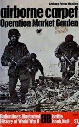 Ballantine's Illustrated History of World War II. Battle book №9 - Airborne Carpet: Operation Market Garden