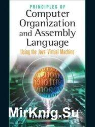 Principles of Computer Organization and Assembly Language: Using the Java Virtual Machine