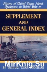 Supplement and General Index (History of United States Naval Operations in World War II)