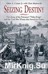 Seizing Destiny: The Army of the Potomac's