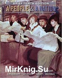 A People and a Nation: A History of the United States, Brief 10th Edition