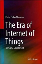 The Era of Internet of Things: Towards a Smart World
