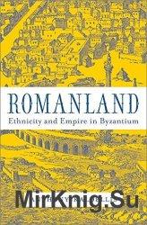 Romanland: Ethnicity and Empire in Byzantium