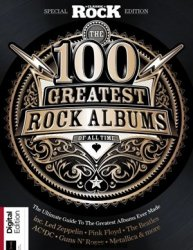 Classic Rock Special: 100 Greatest Rock Albums, 3rd Edition