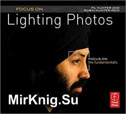 Focus On Lighting Photos: Focus on the Fundamentals