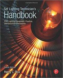 Set Lighting Technician's Handbook: Film Lighting Equipment, Practice, and Electrical Distribution 4th Edition