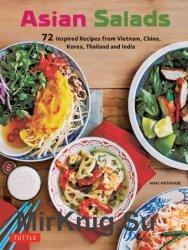 Asian Salads: 72 Inspired Recipes from Vietnam, China, Korea, Thailand and India