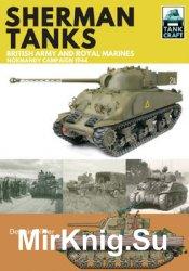 Sherman Tanks: British Army and Royal Marines Normandy Campaign 1944 (Tank Craft №2)