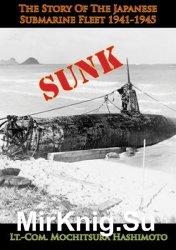 Sunk: The Story of the Japanese Submarine Fleet 1941-1945