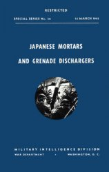Japanese Mortars and Grenade Dischargers (Special Series No.30)