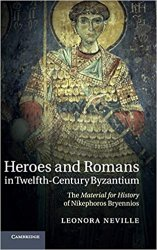 Heroes and Romans in Twelfth-Century Byzantium: The Material for History of Nikephoros Bryennios