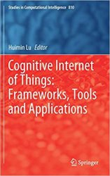 Cognitive Internet of Things: Frameworks, Tools and Applications
