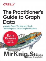 Practitioner's Guide to Graph Data (Early Release)