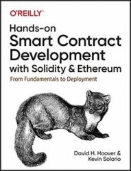 Hands-On Smart Contract Development with Solidity and Ethereum: From Fundamentals to Deployment (Early Release)