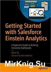 Getting Started with Salesforce Einstein Analytics: A Beginner's Guide to Building Interactive Dashboards