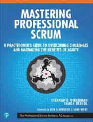 Mastering Professional Scrum: A Practitioner's Guide to Overcoming Challenges and Maximizing the Benefits of Agility (Final)