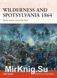 Wilderness and Spotsylvania 1864: Grant Versus Lee in the East (Osprey Campaign 267)