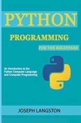 Python Programming: For the Beginners (2019)