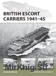 British Escort Carriers 1941-45 (Osprey New Vanguard 274)