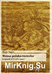 Wojna polsko-turecka w latach 1672-1676. Tom 1