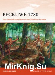 Peckuwe 1780: The Revolutionary War on the Ohio River Frontier (Osprey Campaign 327)