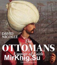 The Ottomans: Empire of Faith