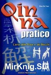 Qin Na Pratico. L'arte delle prese e dei blocchi
