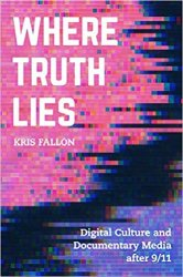 Where Truth Lies: Digital Culture and Documentary Media after 9/11