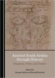 Ancient South Arabia through History : Kingdoms, Tribes, and Traders
