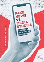 Fake News vs Media Studies: Travels in a False Binary