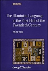 The Ukrainian Language in the First Half of the Twentieth Century (1900–1941): Its State and Status