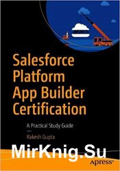 Salesforce Platform App Builder Certification: A Practical Study Guide