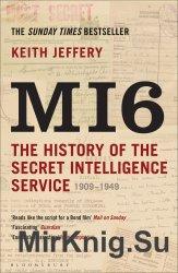 MI6: The History of the Secret Intelligence Service 1909-1949