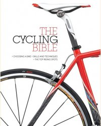 The Cycling Bible - The Complete Guide For All Cyclists From Novice To Expert