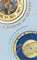 A Scheme of Heaven: Astrology and the Birth of Science