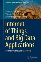Internet of Things and Big Data Applications: Recent Advances and Challenges
