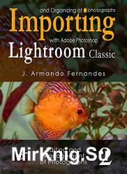 Importing and Organizing of Photographs: with Adobe Photoshop Lightroom Classic