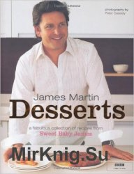 Desserts: a Fabulous Collection of Recipes From Sweet Baby James