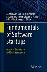 Fundamentals of Software Startups: Essential Engineering and Business Aspects