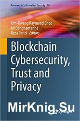 Blockchain Cybersecurity, Trust and Privacy