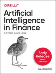 Artificial Intelligence in Finance: A Python-Based Guide (Early Release)