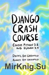 Django Crash Course: Covers Python 3.8 and Django 3.x (Beta Version)