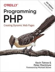 Programming PHP: Creating Dynamic Web Pages, 4th Edition